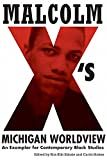 img - for Malcolm X's Michigan Worldview: An Exemplar for Contemporary Black Studies book / textbook / text book