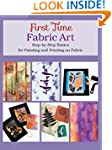 First Time Fabric Art: Step-by-Step B...