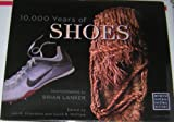img - for 10,000 Years of Shoes book / textbook / text book