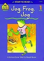 Jog, Frog, Jog - level 1 (Start to Read!…