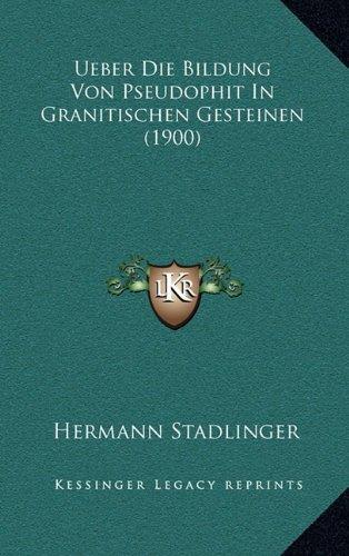 Ueber Die Bildung Von Pseudophit in Granitischen Gesteinen (1900)
