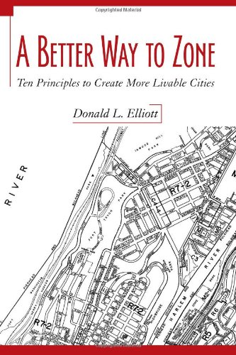A Better Way to Zone: Ten Principles to Create More...