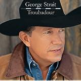 George Strait Troubadour Video Bundle [+video]