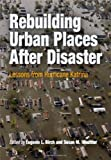 img - for Rebuilding Urban Places After Disaster: Lessons from Hurricane Katrina: 1st (First) Edition book / textbook / text book