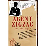 Agent Zigzag: The True Wartime Story of Eddie Chapman, Lover, Betrayer, Hero, Spyby Ben Macintyre