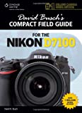 David Buschs Compact Field Guide for the Nikon D7100 (David Buschs Compact Field Guides)