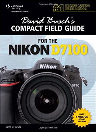 David Busch's Compact Field Guide for the Nikon D7100 (David Busch's Digital Photography Guides)