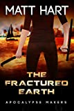 The Fractured Earth (Apocalypse Makers Book 1)