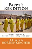 img - for Pappy's Rendition - Iraq Corrections & Detention 2005-2009 book / textbook / text book