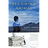 Becoming Animal: An Earthly Cosmology (Vintage)by David Abram