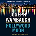 Hollywood Moon: A Novel Audiobook by Joseph Wambaugh Narrated by Christian Rummel