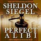 Perfect Alibi: Mike Daley/Rosie Fernandez, Book 7 Hörbuch von Sheldon Siegel Gesprochen von: Tim Campbell