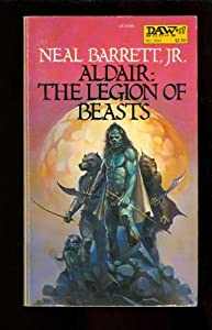 Aldair: The Legion of Beasts by Neal Barrett