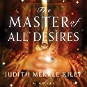The Master of All Desires (       UNABRIDGED) by Judith Merkle Riley Narrated by Hollis McCarthy