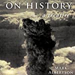 On History: A Treatise | Mark Albertson