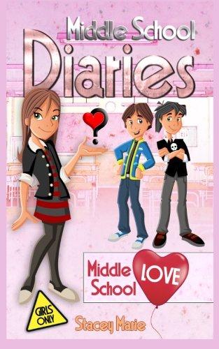Middle School Love (Middle School Diaries) (Volume 2)