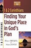 1 And 2 Corinthians: Finding Your Unique Place in God's Plan (Christianity 101® Bible Studies) (0736909389) by Bickel, Bruce