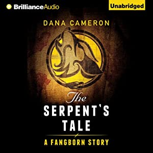 The Serpent's Tale: A Fangborn Story | [Dana Cameron]
