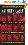 Deliver Us: Three Decades of Murder a...