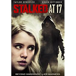 Stalked at 17