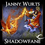Shadowfane: Book 3 of the Cycle of Fire (       UNABRIDGED) by Janny Wurts Narrated by David Thorpe