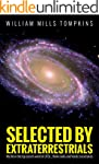Selected by Extraterrestrials: My lif...