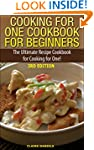 Cooking for One Cookbook for Beginner...