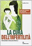 img - for La cura dell'infertilit . Un metodo naturale per concepire e partorire bimbi sani book / textbook / text book