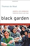 Thomas De Waal Black Garden: Armenia and Azerbaijan Through Peace and War