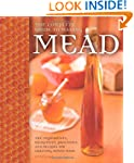The Complete Guide to Making Mead: Th...