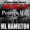 Murder on Potrero Hill: A Peyton Brooks' Mystery, Book 1 Audiobook by ML Hamilton Narrated by Kelley Hazen