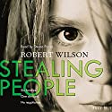 Stealing People (       UNABRIDGED) by Robert Wilson Narrated by Steven Pacey