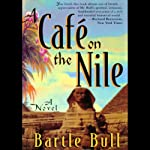A Cafe on the Nile: Anton Rider Trilogy, Book Two (       UNABRIDGED) by Bartle Bull Narrated by Fred Williams