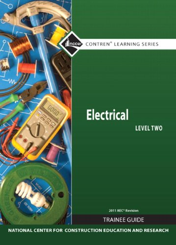 Electrical Level 2 Trainee Guide, 2011 Nec Revision, Hardcover (7Th Edition) (Nccer Contren Learning)