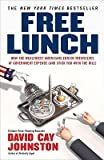 img - for Free Lunch: How the Wealthiest Americans Enrich Themselves at Government Expense (and StickYou with the Bill) book / textbook / text book