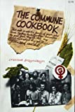 img - for The Commune Cookbook book / textbook / text book