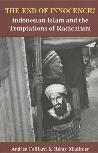 The End of Innocence?: Indonesian Islam and the Temptation of Radicalism