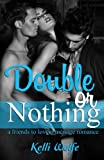 img - for Double or Nothing: A Friends to Lovers Menage Romance book / textbook / text book