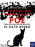 Cuentos de Edgar Allan Poe para estudiantes de español. El gato negro. Libro de lectura. Nivel A1: Tales from Edgar Allan Poe for Spanish learners. The ... (Read in Spanish nº 3) (Spanish Edition)
