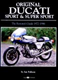 img - for Original Ducati Sport and Super Sport, 1972-1986 (Original Series) book / textbook / text book