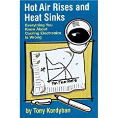 Hot Air Rises and Heat Sinks: Everything You Know About Cooling Electronics Is Wrong