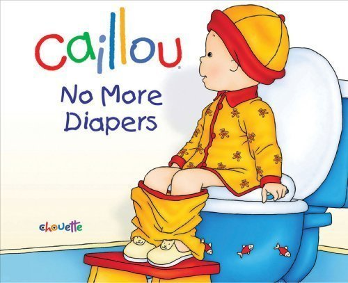 Caillou: No More Diapers (Hand-In-Hand Series) By L'Heureux, Christine (Unknown Edition) [Hardcover(2011)]