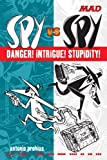 Spy vs Spy Danger! Intrigue! Stupidity! (Mad)