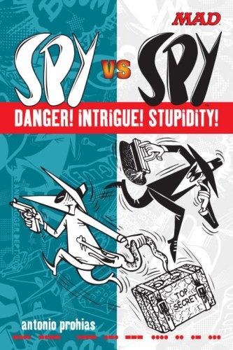 Mad Spy Vs Spy Danger! Intrigue! Stupidity!