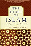 The Heart of Islam: Enduring Values for Humanity (0060730641) by Nasr, Seyyed Hossein