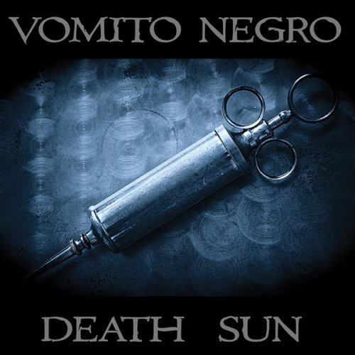 Vomito Negro-Death Sun-2014-FWYH Download