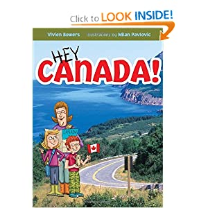 Hey Canada! by Vivien Bowers and Milan Pavlovic