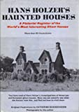 Hans Holzer's Haunted Houses: A Pictorial Register of the World's Most Interesting Ghost Houses (0517507242) by Hans Holzer
