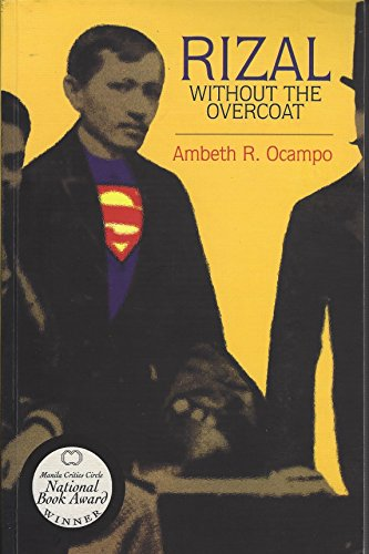 "rizal without the overcoat by ambeth ocampo Ambeth ocampo author of ""rizal without the overcoat,"" is given an academic  prize in japan photo grabbed from ueeduph known for his."