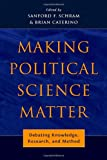 img - for Making Political Science Matter: Debating Knowledge, Research, and Method book / textbook / text book